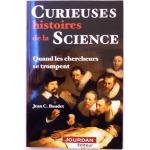 Curieuses histoires de la science - Quand les chercheurs se trompent