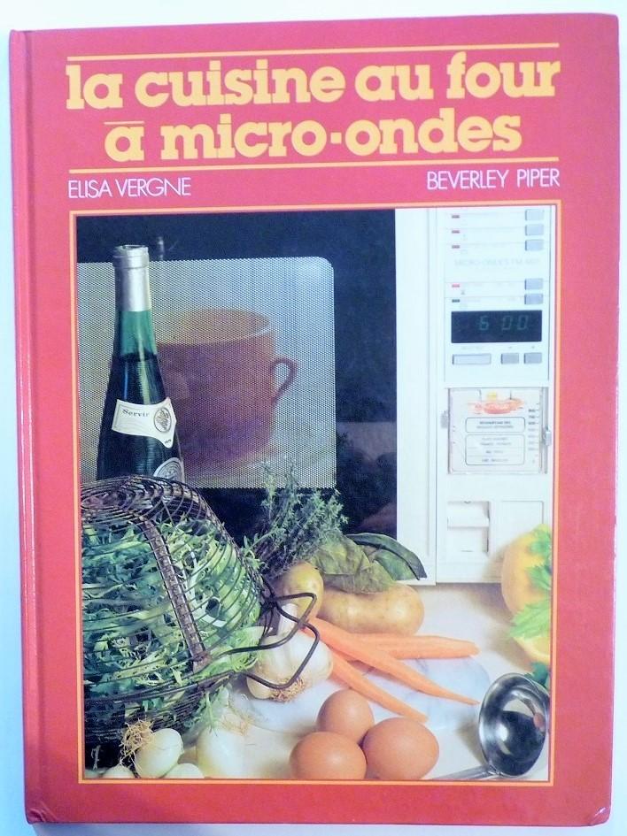 La cuisine au four micro ondes par elisa vergne - Cuisine au micro onde livre ...