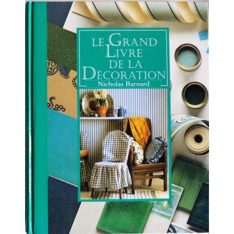 le grand livre de la d coration par barnard nicholas france loisirs. Black Bedroom Furniture Sets. Home Design Ideas