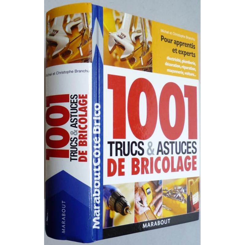 1001 trucs et astuces du bricolage par michel et - Truc et bricolage ...