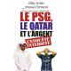 Le PSG, le Qatar et l'argent - l'enquête interdite