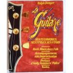 La Guitare, ses techniques, ses styles, ses stars