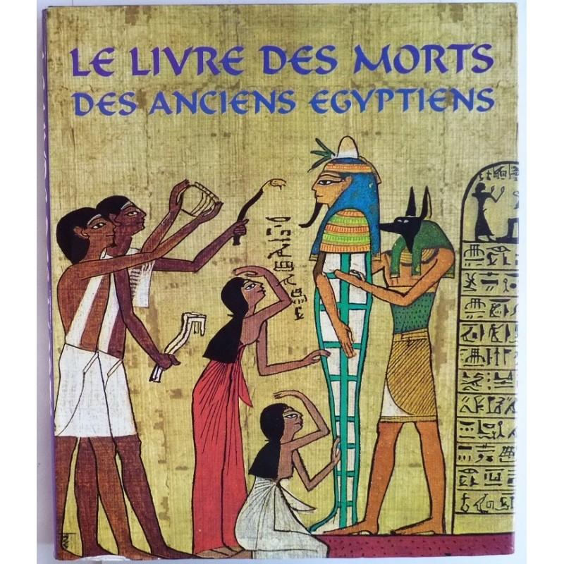 le livre des morts des anciens egyptiens papyrus d 39 ani hunefer anha. Black Bedroom Furniture Sets. Home Design Ideas