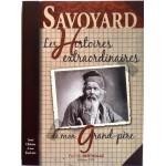 Les histoires extraordinaires de mon Grand Père, Savoyard