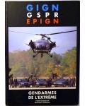 GIGN, GSPR, EPIGN. Gendarmes de l'extrême