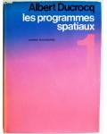 Les programmes spatiaux Tome 1