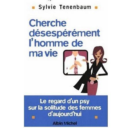 Sylvie tenenbaum cherche desesperement l'homme de ma vie