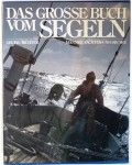 Das große Buch vom Segeln, Männer, Yachten und die See