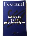 Intérêt de la psychanalyse (L'inactuel)