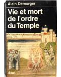 Vie et mort de l'Ordre du Temple