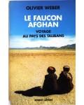 Le faucon afghan - Un voyage au royaume des talibans