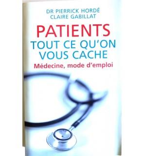 Patients, tout ce qu'on vous cache, médecine mode d'emploi