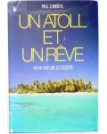 Un atoll et un rêve, un an sur une île déserte